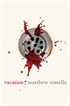 Vacation | Costello, Matthew | Signed First Edition Book