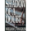 Coughlin, William J. - Shadow of a Doubt (First Edition)