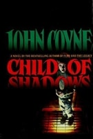 Child of Shadows | Coyne, John | First Edition Book