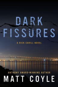 Dark Fissures by Matt Coyle