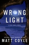 Wrong Light | Coyle, Matt | Signed First Edition Copy