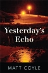 Coyle, Matt | Yesterday's Echo | Signed First Edition Book