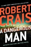Crais, Robert | Dangerous Man, A | Signed First Edition Copy