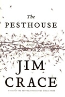 Pesthouse, The | Crace, Jim | Signed First Edition CA Book