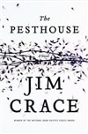 Pesthouse, The | Crace, Jim | First Edition Book