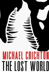 Crichton, Michael - Lost World, The (Signed First Edition)
