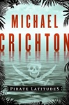 Pirate Latitudes | Crichton, Michael | First Edition Book
