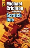 Scratch One | Crichton, Michael | First UK Edition Trade Paper Book