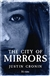 Cronin, Justin | City of Mirrors, The | Signed Limited Edition UK Book