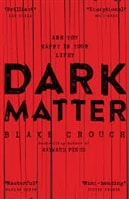 Dark Matter | Crouch, Blake | Signed First UK Edition Book