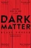 Crouch, Blake | Dark Matter | Signed First UK Edition Book