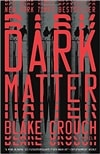 Dark Matter | Crouch, Blake | Signed First Edition Trade Paper Book