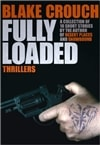 Fully Loaded | Crouch, Blake | Signed First Edition Trade Paper Book