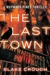 Last Town, The | Crouch, Blake | Signed First Edition Book