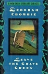 Leave the Grave Green | Crombie, Deborah | Signed First Edition Book