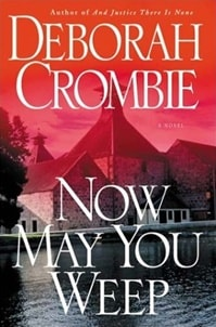 Now May You Weep | Crombie, Deborah | Signed First Edition Book