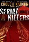 Crouch, Blake & Kilborn, Jack | Serial Killers Uncut | Double Signed First Edition Book