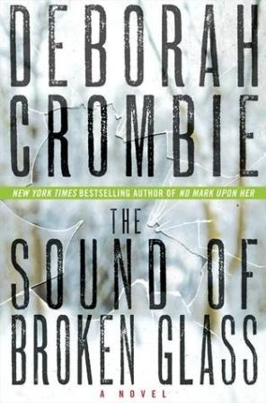 Sound of Broken Glass by Deborah Crombie