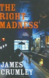 Crumley, James - Right Madness, The (Signed First Edition)