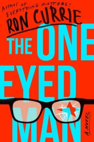 The One-Eyed Man by Ron Currie, Jr.