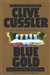 Cussler, Clive & Kemprecos, Paul | Blue Gold | Double Signed First Edition Trade Paper Book
