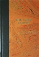 Gray Ghost, The | Cussler, Clive & Burcell, Robin | Double-Signed Numbered Ltd Edition