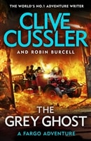 Grey Ghost, The | Cussler, Clive & Burcell, Robin | Double-Signed UK 1st Edition