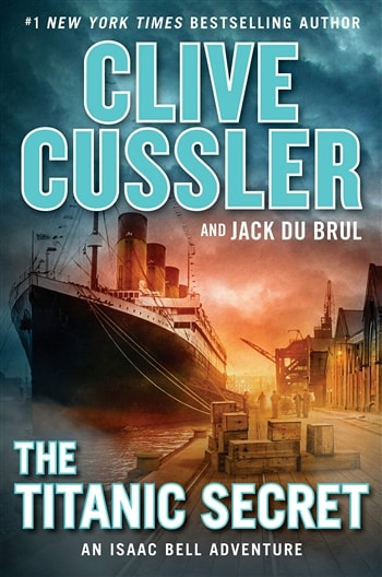The Titanic Secret by Clive Cussler and Robin Burcell