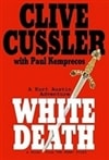 Cussler, Clive & Kemprecos, Paul - White Death (Signed First Edition)