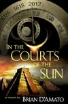 D'Amato, Brian - In the Courts of the Sun (First Edition)