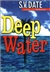 Date, S. V. - Deep Water (Signed First Edition)