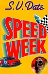 Date, S.V. - Speed Week (Signed First Edition)