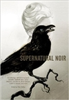 Supernatural Noir | Datlow, Ellen (Editor) | First Edition Trade Paper Book