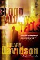 Blood Always Tells by Hilary Davidson