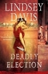 Davis, Lindsey - Deadly Election (Signed First Edition Book)