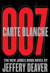 Carte Blanche: The New James Bond Novel | Deaver, Jeffery | Signed First Edition Book