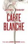 Carte Blanche: The New James Bond Novel | Deaver, Jeffery | Signed First Edition UK Book