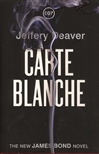 Carte Blanche: The New James Bond Novel | Deaver, Jeffery | Signed Limited Edition UK Book