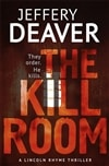 Deaver, Jeffery - Kill Room, The (Signed First Edition UK)