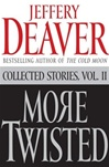 More Twisted | Deaver, Jeffery | First Edition Book