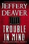 Deaver, Jeffery - Trouble in Mind (Signed First Edition)