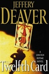 Deaver, Jeffery - Twelfth Card, The (Signed First Edition)