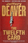 Deaver, Jeffery - Twelfth Card, The (Signed First Edition UK)
