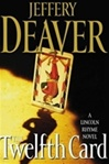 Twelfth Card, The | Deaver, Jeffery | First Edition Book
