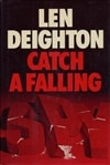 Catch a Falling Spy | Deighton, Len | First Edition Book