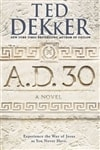 Dekker, Ted - A.D. 30 (Signed First Edition)