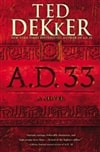 A.D. 33 | Dekker, Ted | Signed First Edition Book