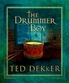 Dekker, Ted - Drummer Boy, The (First Edition)