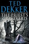 Dekker, Ted - Priest's Graveyard, The (Signed First Edition)