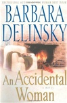 Delinsky, Barbara - An Accidental Woman (First Edition)